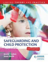 Safeguarding and Child Protection 5th Ed