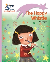Reading Planet - The Happy Whistle - Lil