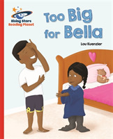 Reading Planet - Too Big for Bella - Red