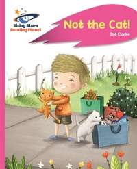 Reading Planet - Not the Cat! - Pink A: