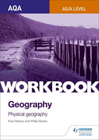 AQA AS/A-Level Geography Workbook 1: Phy