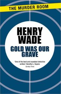 Gold Was Our Grave