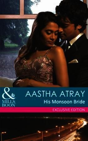 His Monsoon Bride (Mills & Boon Indian A