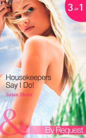 Housekeepers Say I Do!: Maid for the Mil