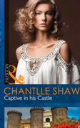 Captive in his Castle (Mills & Boon Mode