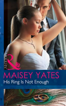 His Ring Is Not Enough (Mills & Boon Mod