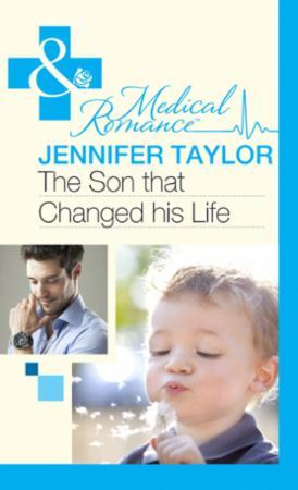 Son that Changed his Life (Mills & Boon