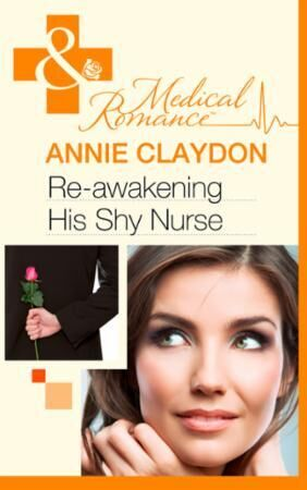 Re-awakening His Shy Nurse (Mills & Boon