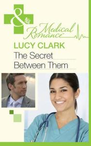 Secret Between Them (Mills & Boon Medica