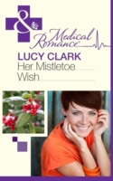 Her Mistletoe Wish (Mills & Boon Medical