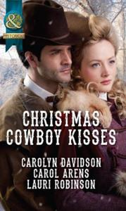 Christmas Cowboy Kisses: A Family for Ch
