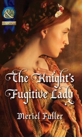 Knight's Fugitive Lady (Mills & Boon His