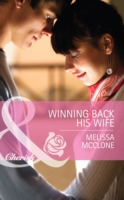 Winning Back His Wife (Mills & Boon Cher