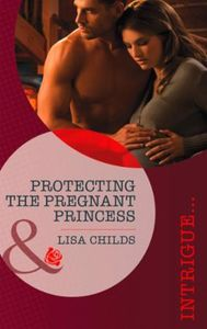 Protecting the Pregnant Princess (Mills