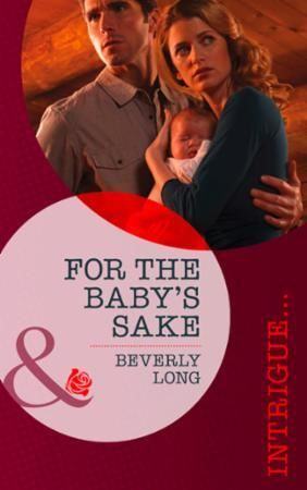 For the Baby's Sake (Mills & Boon Intrig