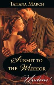 Submit to the Warrior (Mills & Boon Hist