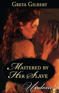 Mastered by Her Slave (Mills & Boon Hist