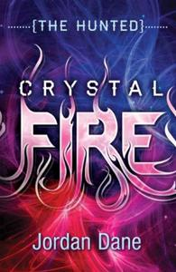 Crystal Fire (The Hunted (Teen) - Book 2