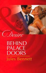 Behind Palace Doors (Mills & Boon Desire