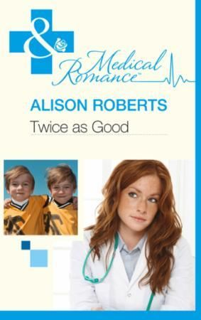 Twice as Good (Mills & Boon Medical)