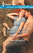 Having the Cowboy's Baby (Mills & Boon A