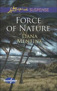 Force of Nature (Mills & Boon Love Inspi