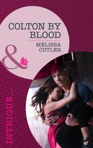 Colton by Blood (Mills & Boon Romantic S