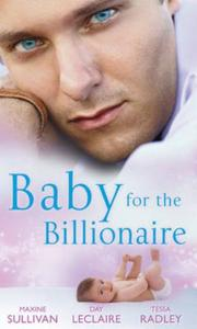 Baby for the Billionaire: Valente Must M