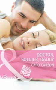 Doctor, Soldier, Daddy (Mills & Boon Che