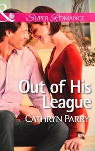 Out of His League (Mills & Boon Superrom