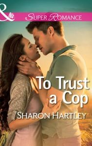 To Trust a Cop (Mills & Boon Superromanc