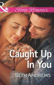 Caught Up in You (Mills & Boon Superroma