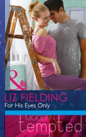 For His Eyes Only (Mills & Boon Modern T