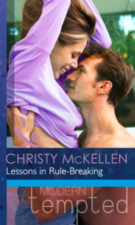 Lessons in Rule-Breaking (Mills & Boon M