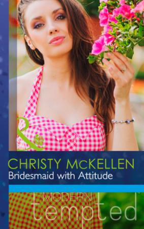 Bridesmaid with Attitude (Mills & Boon M