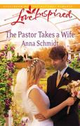 Pastor Takes A Wife (Mills & Boon Love I
