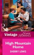 High Mountain Home (Mills & Boon Vintage