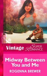 Midway Between You and Me (Mills & Boon