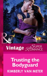 Trusting the Bodyguard (Mills & Boon Vin