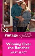 Winning Over the Rancher (Mills & Boon V