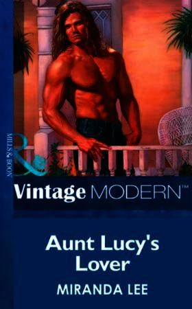 Aunt Lucy's Lover (Mills & Boon Modern)