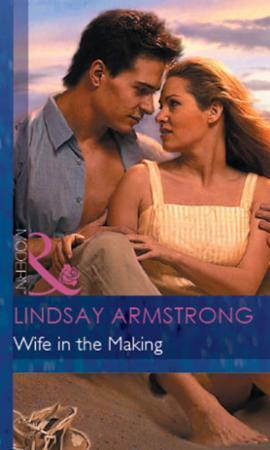 Wife in the Making (Mills & Boon Modern)