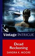 Dead Reckoning (Mills & Boon Intrigue) (