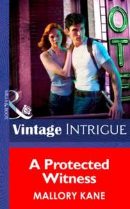 Protected Witness (Mills & Boon Intrigue