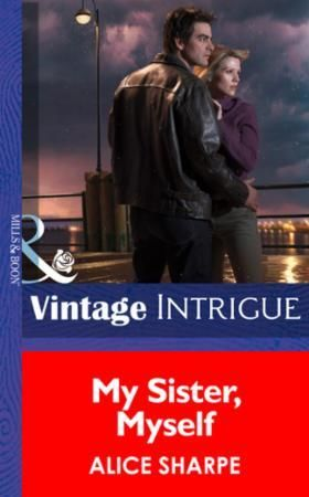 My Sister, Myself (Mills & Boon Intrigue