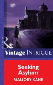 Seeking Asylum (Mills & Boon Intrigue) (
