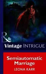 Semiautomatic Marriage (Mills & Boon Int