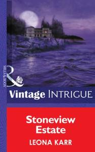 Stoneview Estate (Mills & Boon Intrigue)