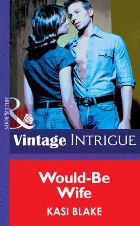 Would-Be Wife (Mills & Boon Intrigue)