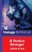 Perfect Stranger (Mills & Boon Intrigue)